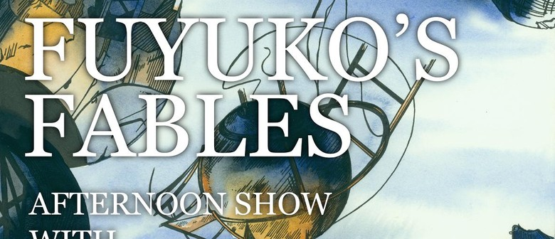 Fuyuko's Fables Arvo Show