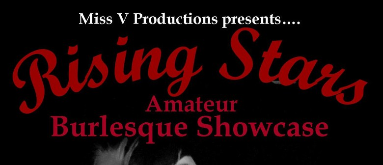 Rising Stars Amateur Burlesque Showcase