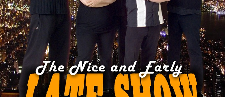 The Nice and Early Late Show