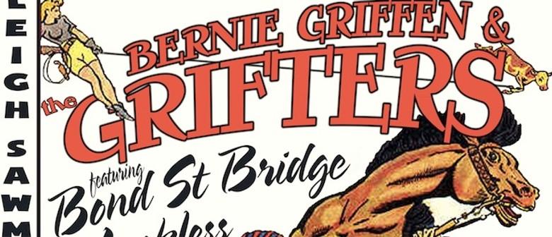 Bernie Griffen & The Grifters, w Luckless & Bond St Bridge
