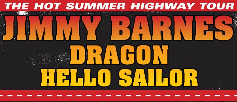 Jimmy Barnes with Dragon and Hello Sailor