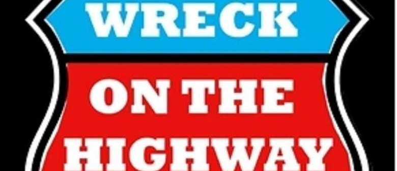 Wreck on the Highway #6 - Shoot Straight and Speak the Truth