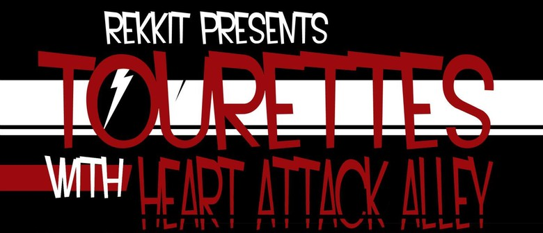 Tourettes with Heart Attack Alley, Thunderdykes, and The Cla