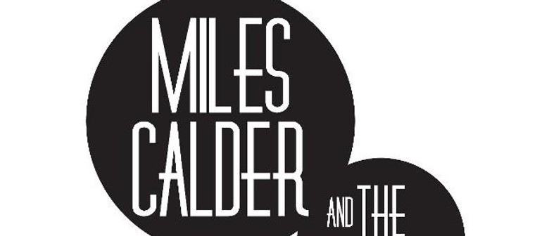 Miles Calder & the Rumours, with Oskar Herbig and Guests