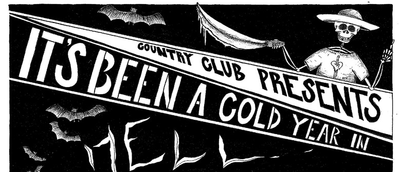 Country Club presents It's been a Cold Year in Hell