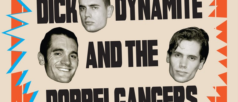 Dick Dynamite and the Doppelgangers Last NZ Show
