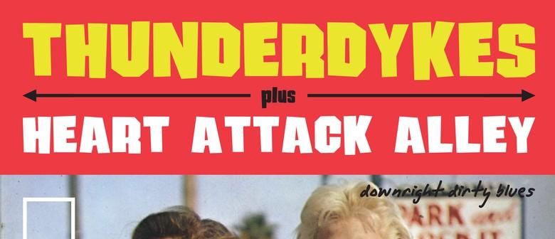 Thunderdykes + Heart Attack Alley
