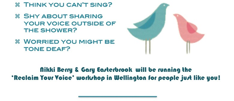 Reclaim Your Voice - Singing Workshop