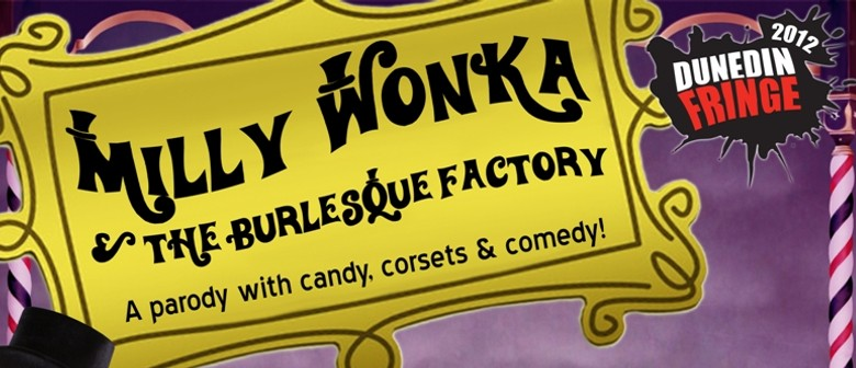 Milly Wonka & the Burlesque Factory