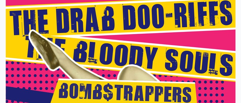 The Drab Doo-Riffs, The Bloody Souls + Bomb$trappers