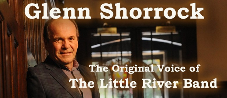 Glenn Shorrock - Original voice of The Little River Band