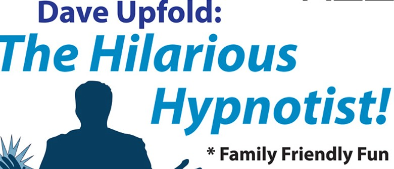 The Hilarious Hypnotist - Dave Upfold