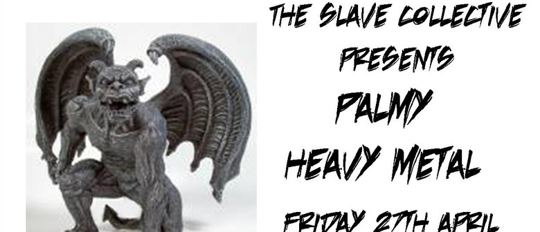 The Slave Collective Presents Palmy Heavy Metal