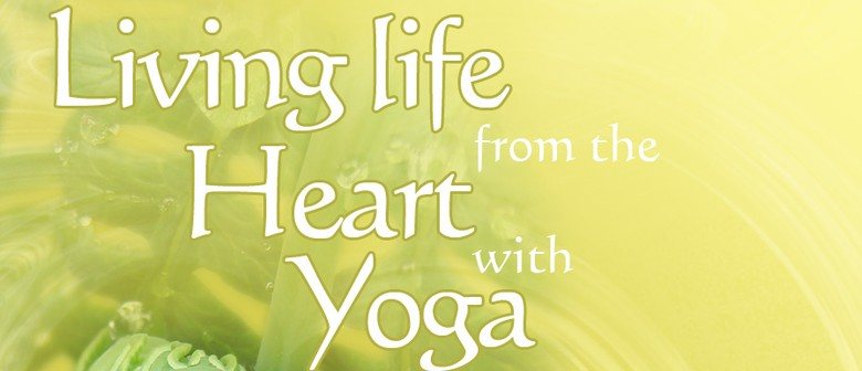 Living Life from the Heart with Yoga