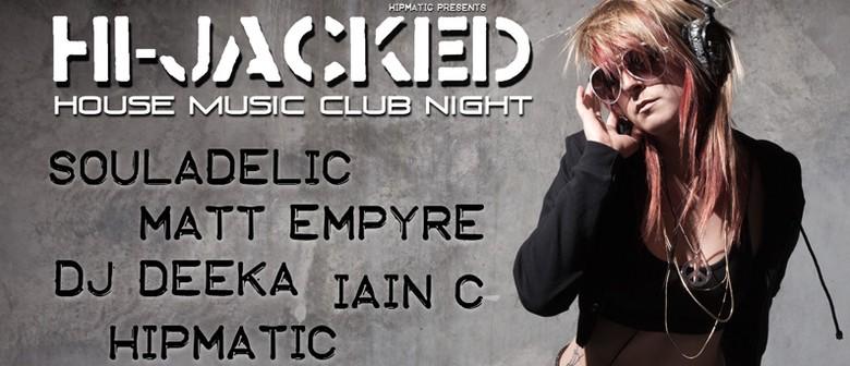 Hi-Jacked House Music Club Night