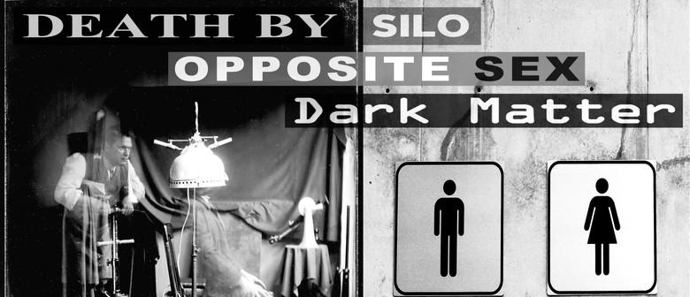 Opposite Sex, Death by Silo and Dark Matter
