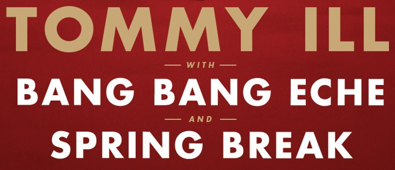 Tommy Ill Release Party with Bang Bang Eche & Spring Break