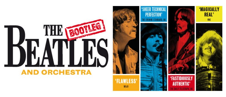 The Bootleg Beatles and Orchestra - Wellington - Eventfinda