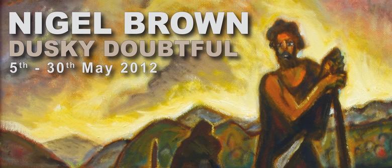 Nigel Brown: Dusky Doubtful (2012)
