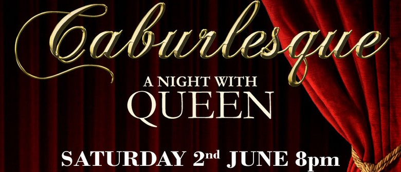 Caburlesque - A Night With Queen