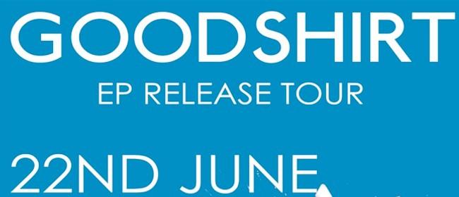 Goodshirt - EP Release Tour
