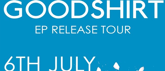 Goodshirt - EP Release Tour