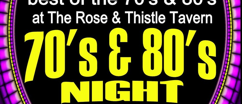 70s & 80s Night at the Rose & Thistle Tavern