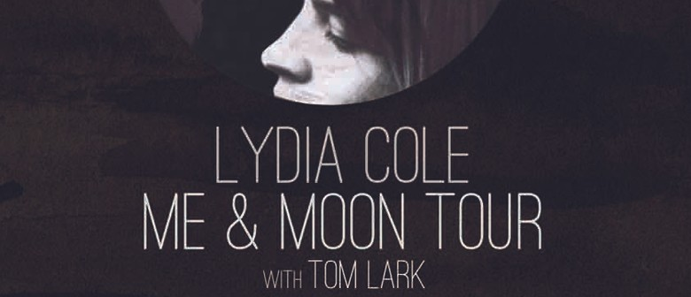 Lydia Cole - Me & Moon Tour with Tom Lark