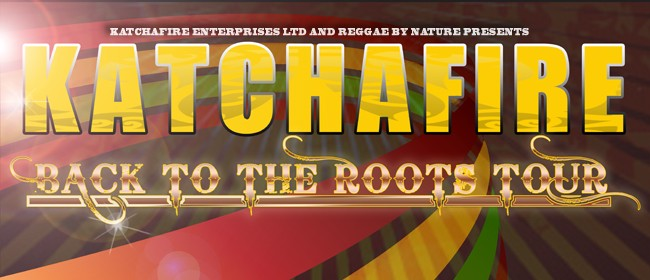 Katchafire - Back To The Roots Tour
