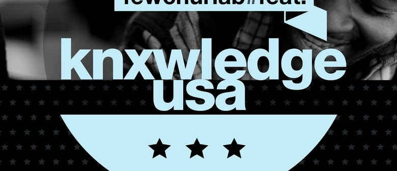 Fewchur Lab Presents Knxwledge (USA)