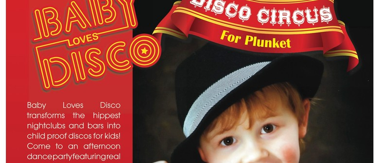 Baby Loves Disco - Disco Circus for Plunket