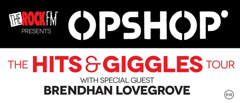 """Opshop - The """"Hits & Giggles"""" Tour with Brendhan Lovegrove"""