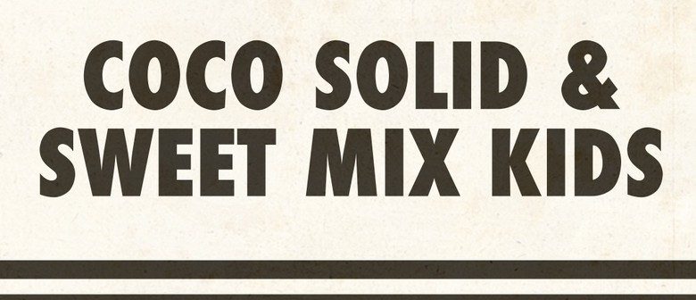 1885 Live: Coco Solid & Sweet Mix Kids