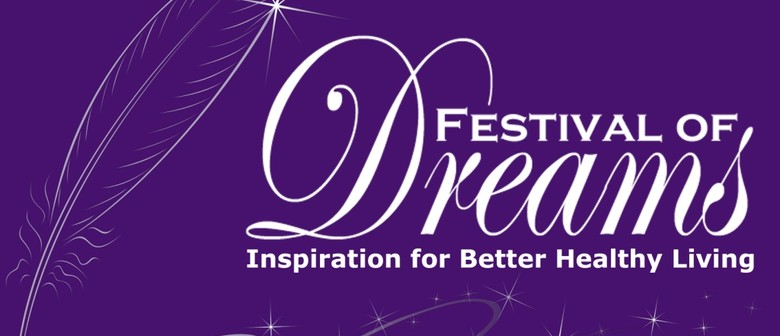 Festival of Dreams - Inspiration to Better Living