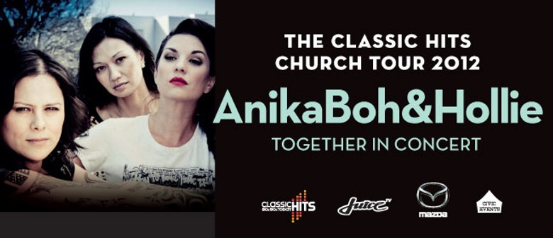 The Classic Hits Acoustic Church Tour - Anika, Boh & Hollie: SOLD OUT