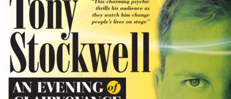 Tony Stockwell - An Evening of Clairvoyance: CANCELLED