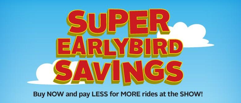 Super Earlybird Savings - Stratford A&P Show