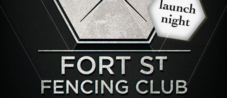 Fort St Fencing Club Launch Night
