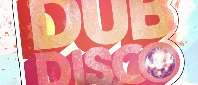 Dub Disco ft Slop Rock (Aus)