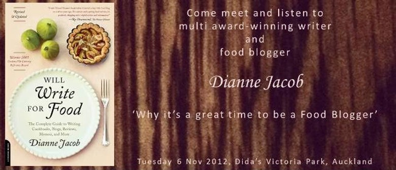 Dianne Jacob - Why it's a great time to be a Food Blogger