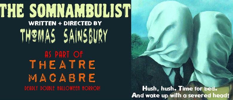 Theatre Macabre: The Somnambulist