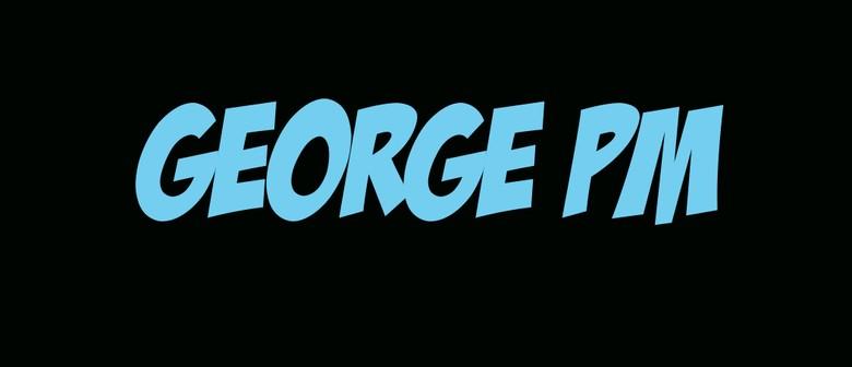 George PM: Dan Aux, Dean Campbell, Karn Hall, SMK & More