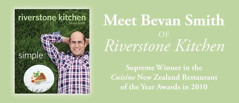 Enjoy an Evening With Bevan Smith From Riverstone Kitchen