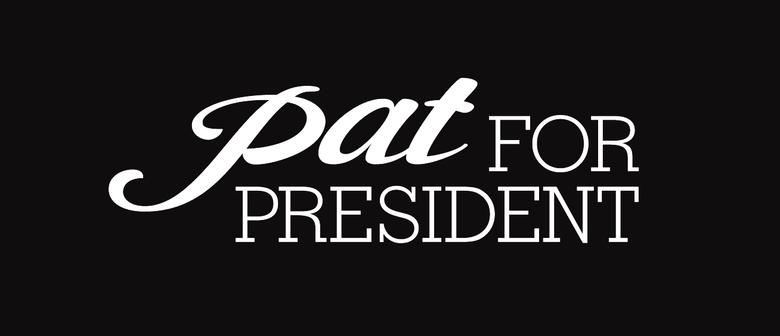 Pat For President