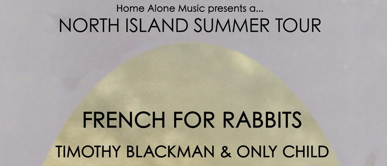 French for Rabbits with Timothy Blackman and Only Child