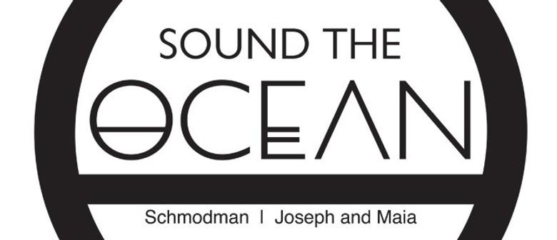 Sound the Ocean, Schmodman, Joseph and Maia