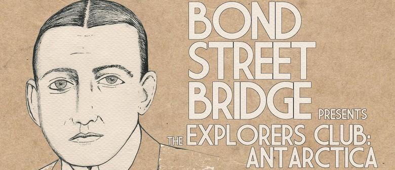 Bond Street Bridge Explorers Club Tour