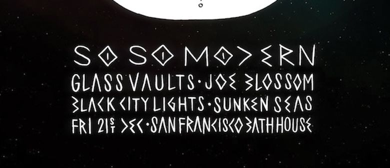 So So Modern, Glass Vaults, Black City Lights & Joe Blossom