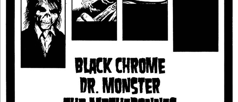 Black Chrome & Dr. Monster