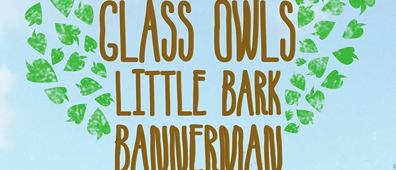 Glass Owls, Little Bark, Bannerman + Leigh Franklin